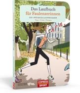 Das Laufbuch für Faulenzerinnen: Ein 4-wöchiges Laufprogramm - 1