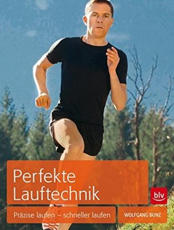 Perfekte Lauftechnik: Präzise laufen – schneller laufen -