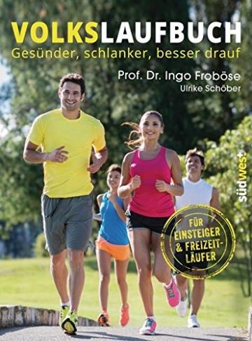 Volkslaufbuch: Gesünder, schlanker, besser drauf. Für Einsteiger und Freizeitläufer -